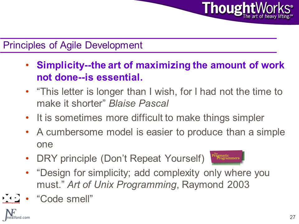 """27 Principles of Agile Development Simplicity--the art of maximizing the amount of work not done--is essential. """"This letter is longer than I wish, fo"""