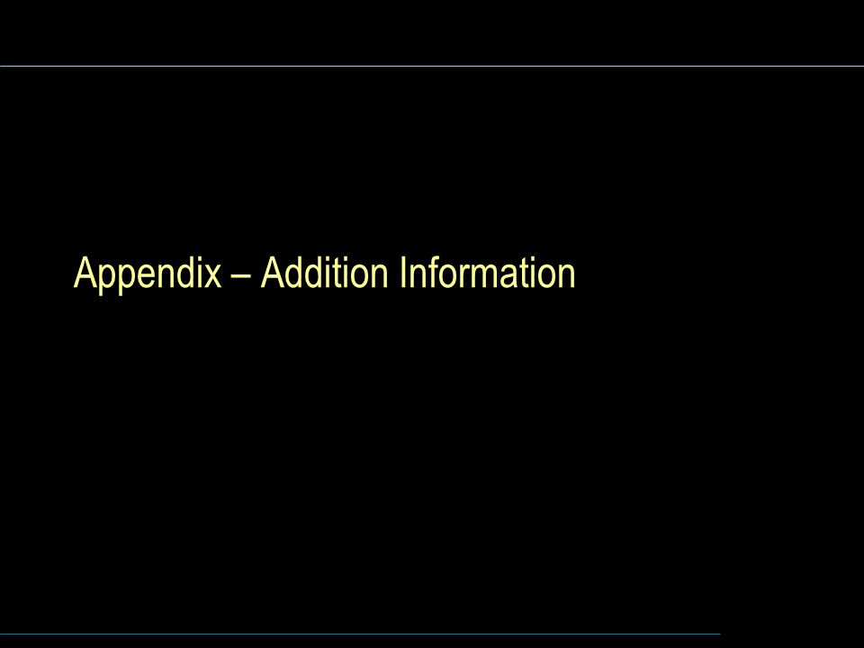 Appendix – Addition Information