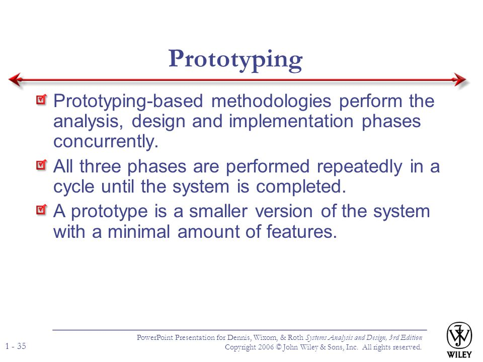 PowerPoint Presentation for Dennis, Wixom, & Roth Systems Analysis and Design, 3rd Edition Copyright 2006 © John Wiley & Sons, Inc. All rights reserve