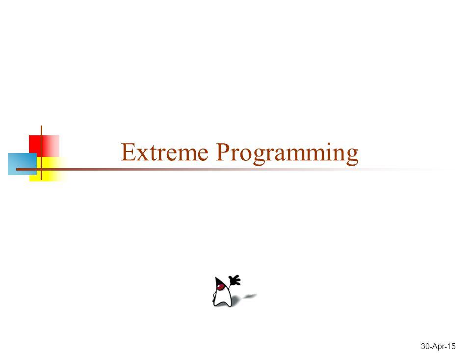 30-Apr-15 Extreme Programming