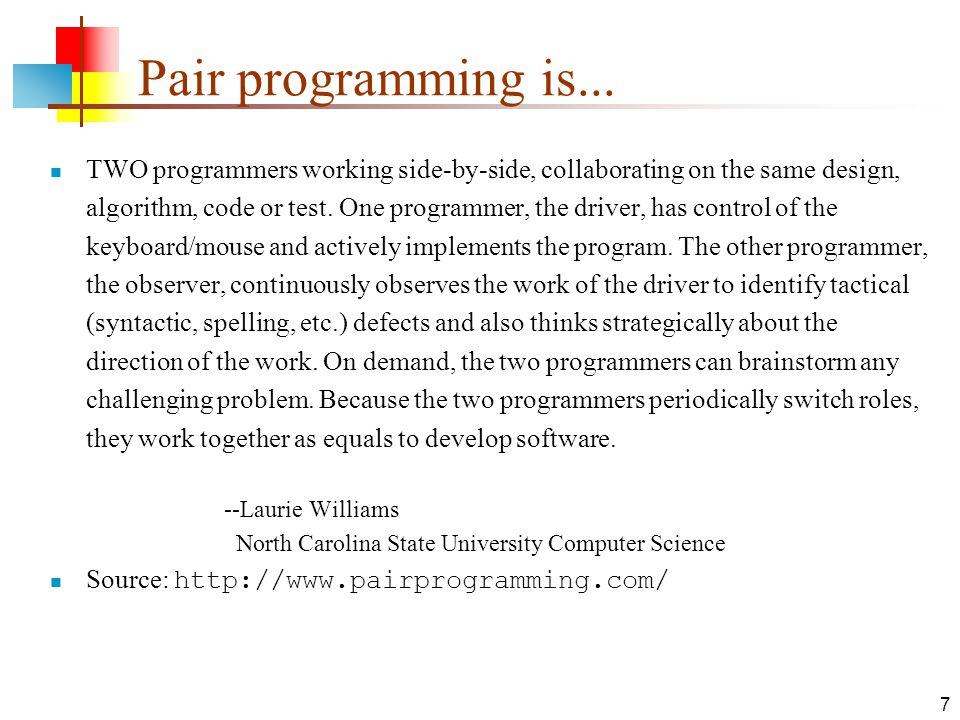 7 Pair programming is...