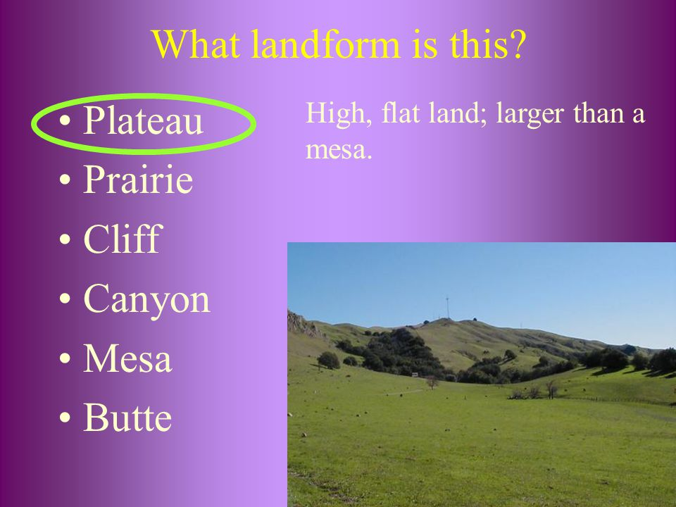What landform is this? Plateau Prairie Cliff Canyon Mesa Butte High, flat land; larger than a mesa.