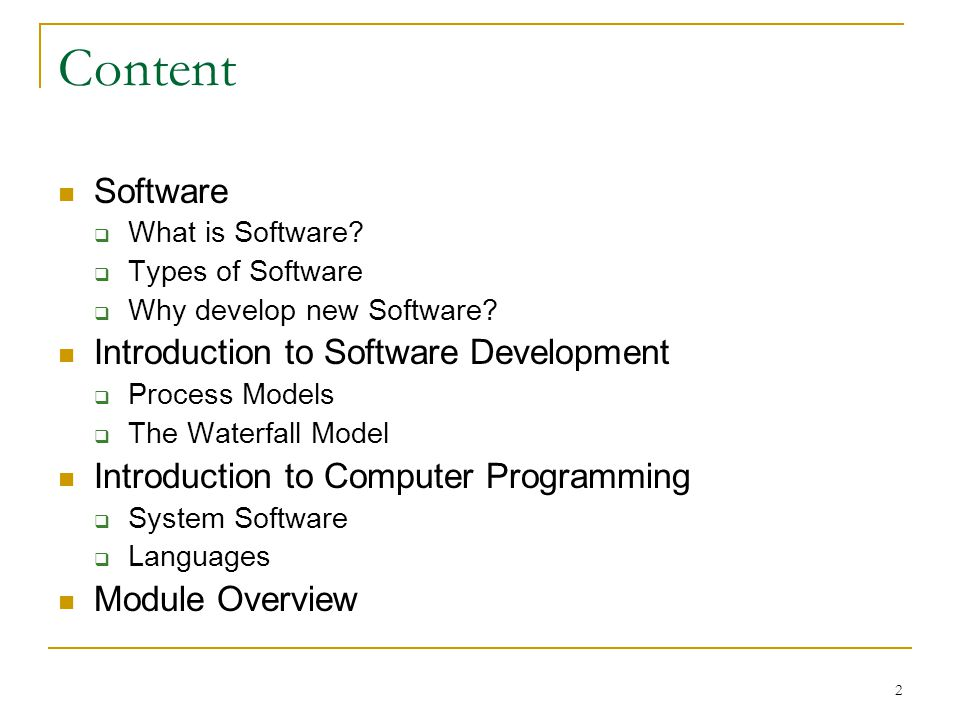 2 Content Software  What is Software.  Types of Software  Why develop new Software.