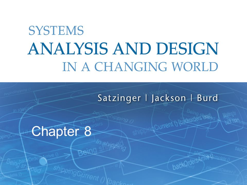 Systems Analysis and Design in a Changing World, 6th Edition 1 Chapter 8