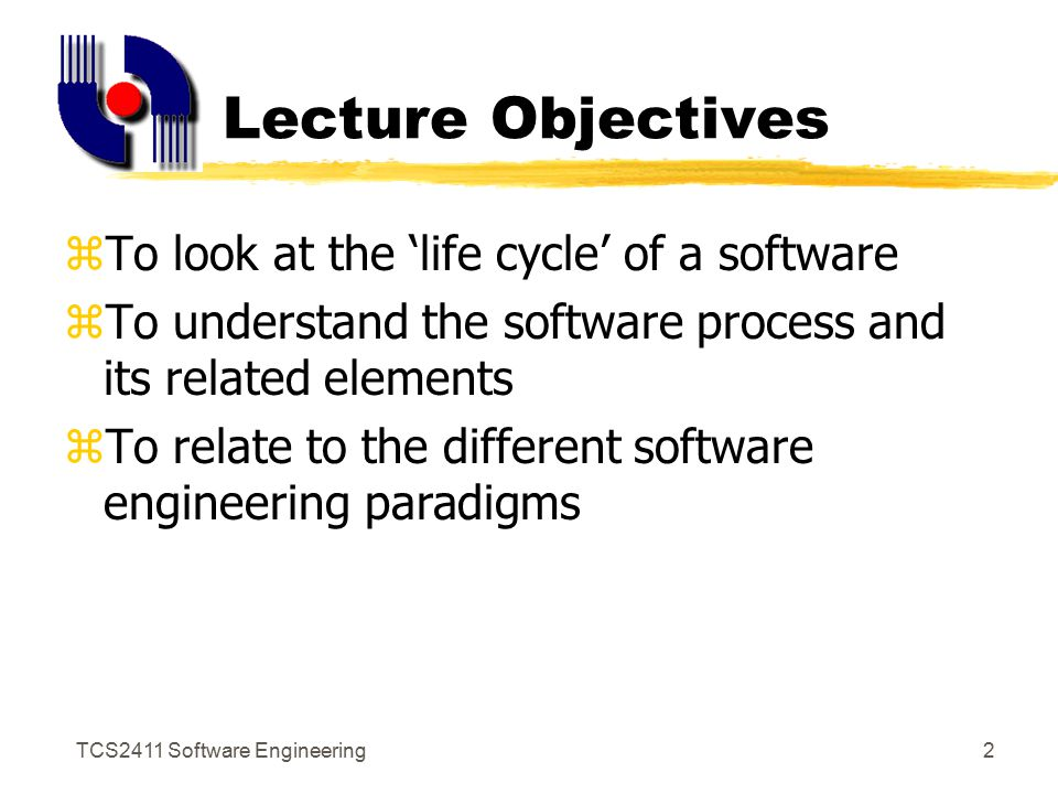 TCS2411 Software Engineering1 Software Life Cycle What happens in the 'life' of software