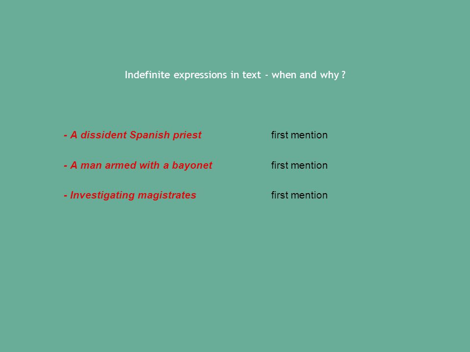 Indefinite expressions in text - when and why .