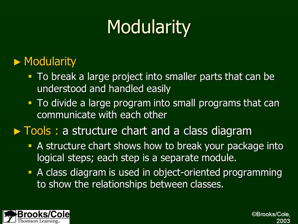 Modularity ► Modularity  To break a large project into smaller parts that can be understood and handled easily  To divide a large program into small