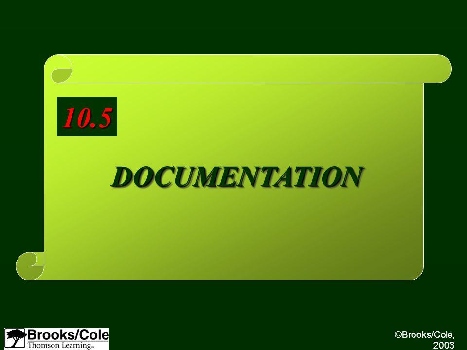 ©Brooks/Cole, 2003 DOCUMENTATIONDOCUMENTATION 10.5