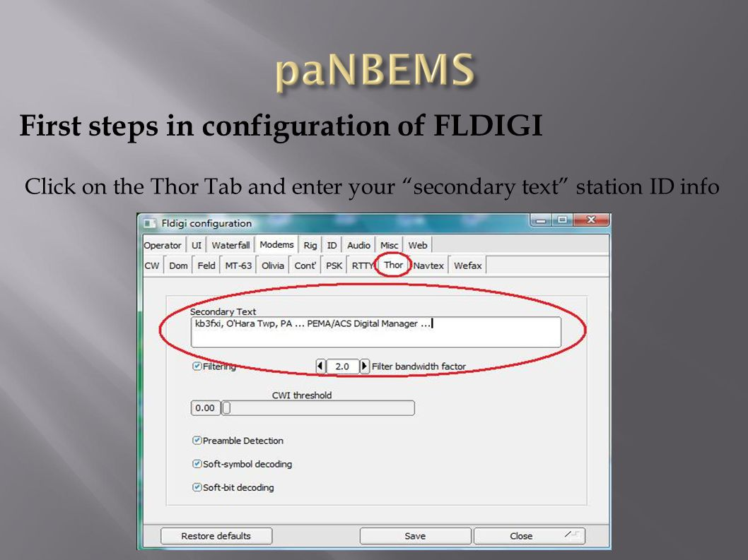 First steps in configuration of FLDIGI Click on the Thor Tab and enter your secondary text station ID info