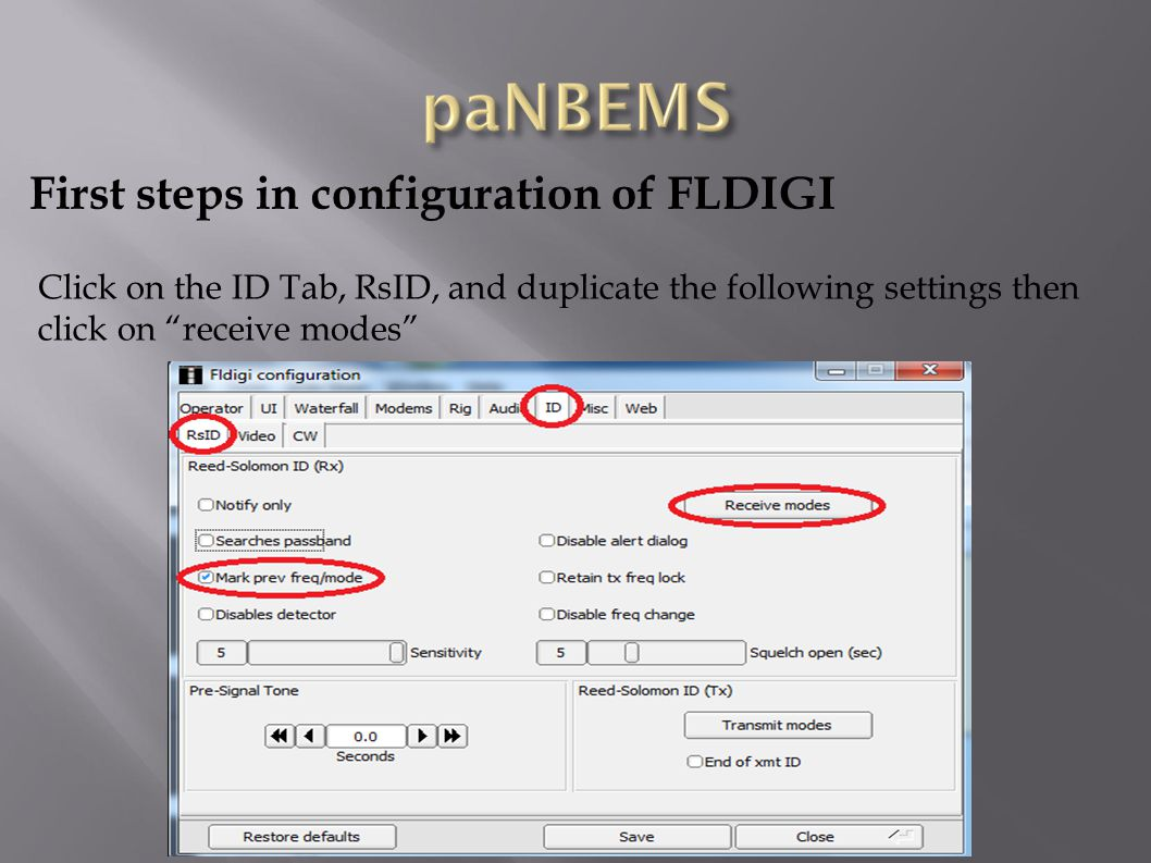 """First steps in configuration of FLDIGI Click on the ID Tab, RsID, and duplicate the following settings then click on """"receive modes"""""""