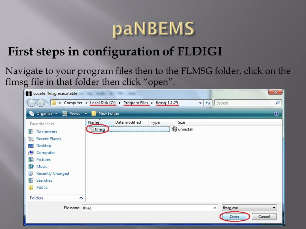 """First steps in configuration of FLDIGI Navigate to your program files then to the FLMSG folder, click on the flmsg file in that folder then click """"ope"""