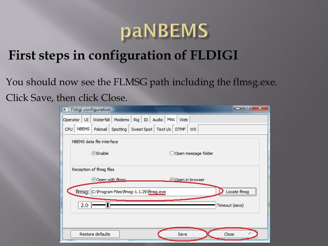First steps in configuration of FLDIGI You should now see the FLMSG path including the flmsg.exe.