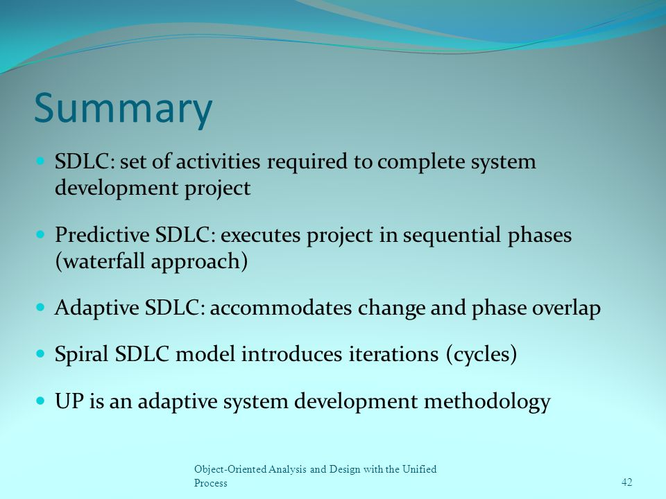 Summary SDLC: set of activities required to complete system development project Predictive SDLC: executes project in sequential phases (waterfall appr