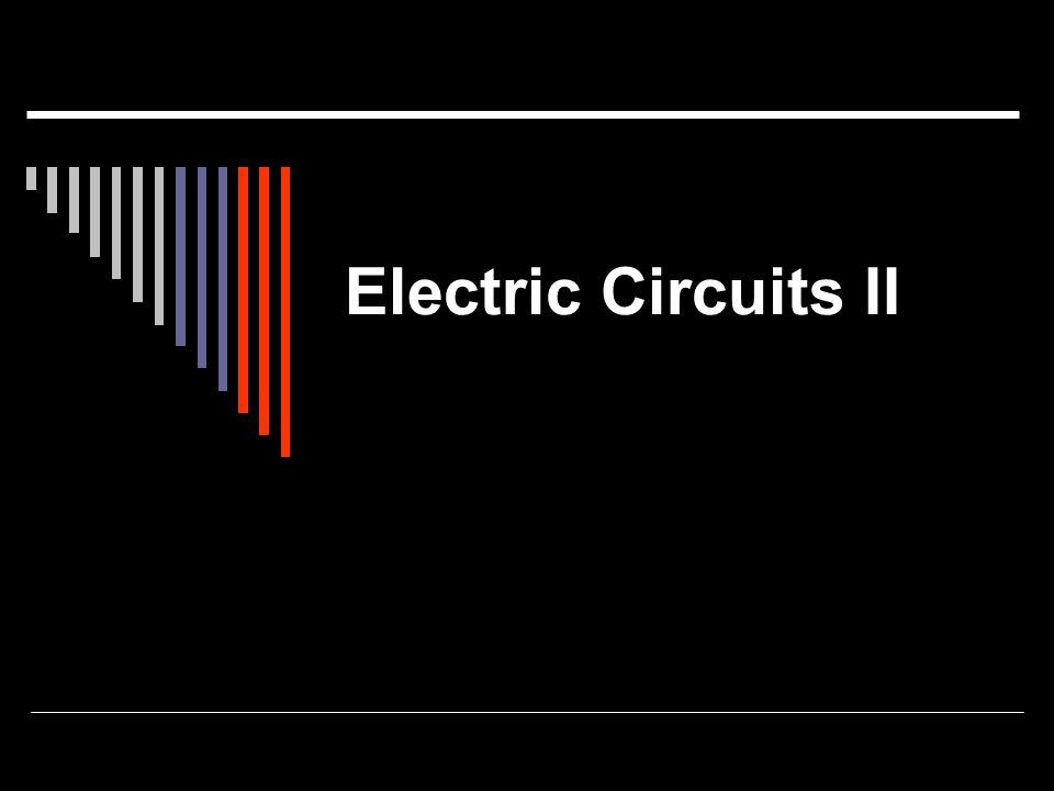 Electric Circuits II
