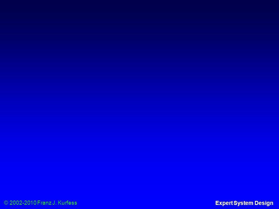 © 2002-2010 Franz J. Kurfess Expert System Design