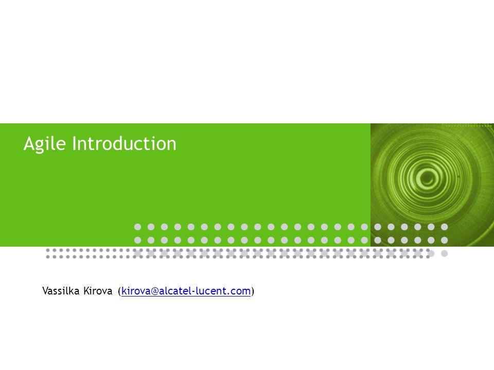 Agile Introduction Vassilka Kirova (kirova@alcatel-lucent.com)kirova@alcatel-lucent.com