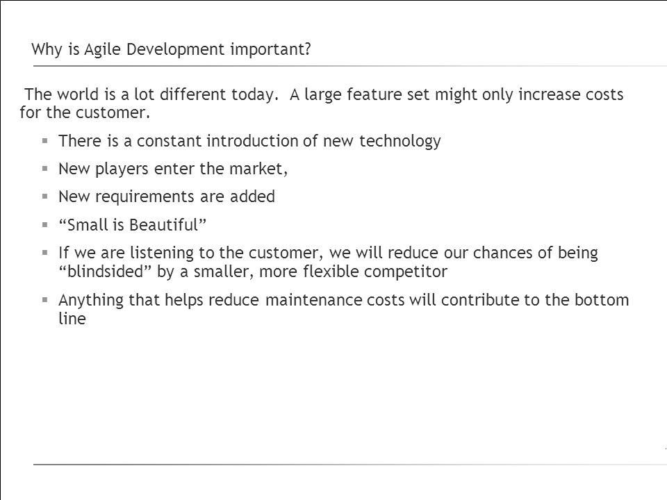 Why is Agile Development important.The world is a lot different today.