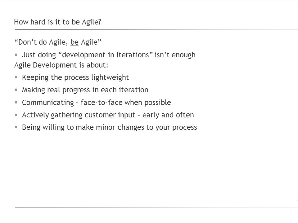 How hard is it to be Agile.