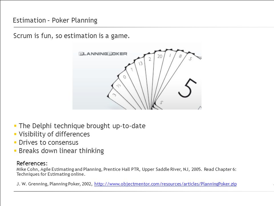 Estimation – Poker Planning Scrum is fun, so estimation is a game.