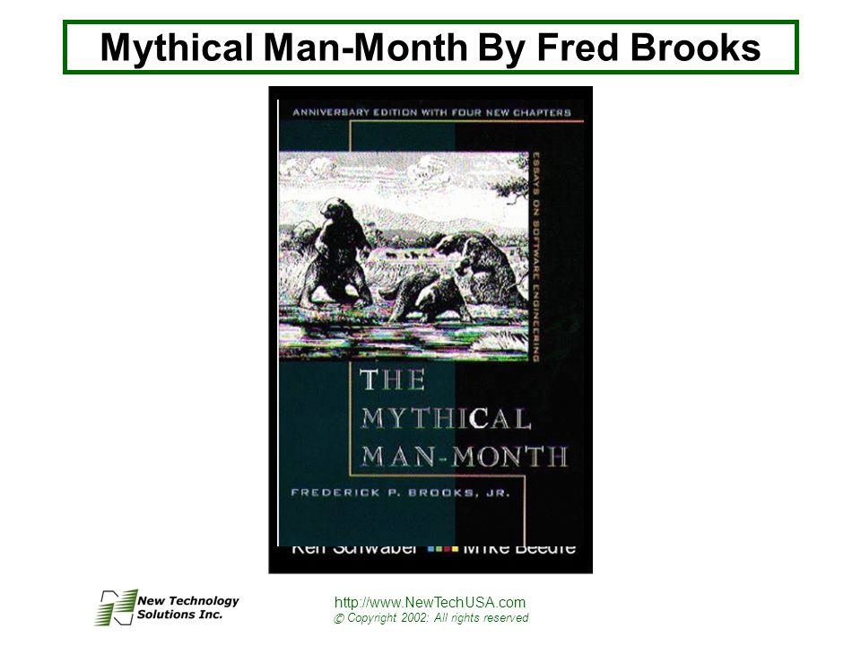 http://www.NewTechUSA.com © Copyright 2002: All rights reserved Mythical Man-Month By Fred Brooks