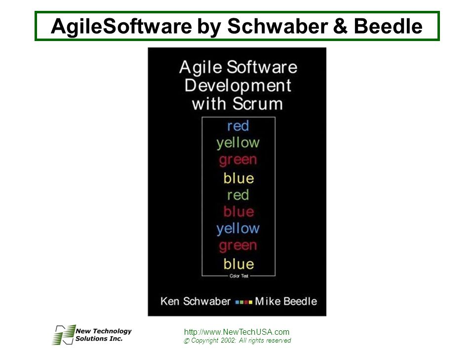 http://www.NewTechUSA.com © Copyright 2002: All rights reserved AgileSoftware by Schwaber & Beedle