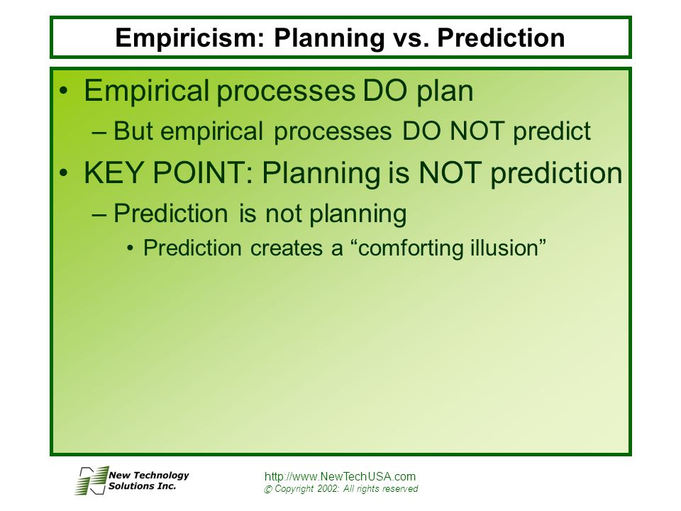 http://www.NewTechUSA.com © Copyright 2002: All rights reserved Empiricism: Planning vs.