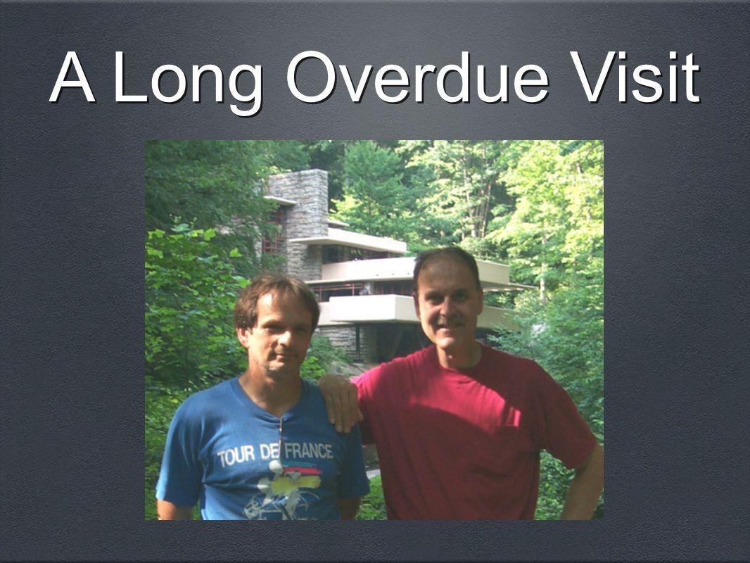 A Long Overdue Visit