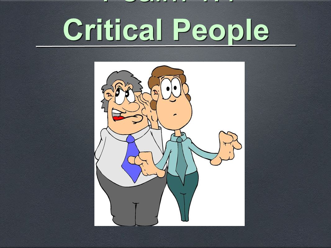 Critical People Psalm 1:1