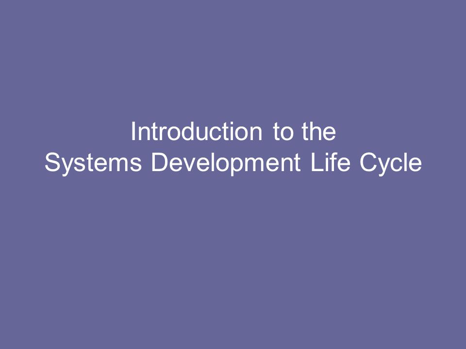 SDLC So we should be able to agree that: –There are certain tasks that are required for all software/systems development projects –Systems Analysts should be familiar with all of them