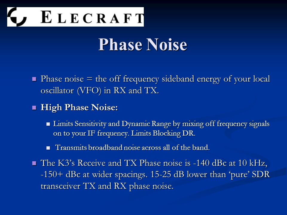 Phase noise = the off frequency sideband energy of your local oscillator (VFO) in RX and TX.