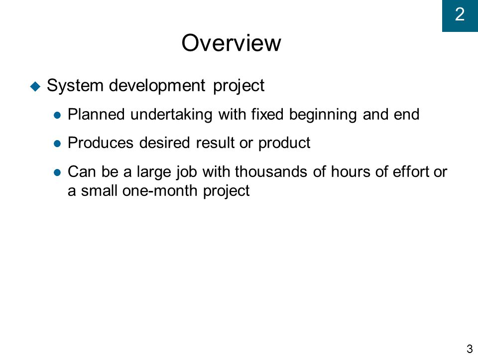 2 The Systems Development Lifecycle  Systems development life cycle (SDLC) Provides overall framework for managing systems development process  Two main approaches to SDLC Predictive approach – assumes project can be planned out in advance Adaptive approach – more flexible, assumes project cannot be planned out in advance  All projects use some variation of SDLC 4