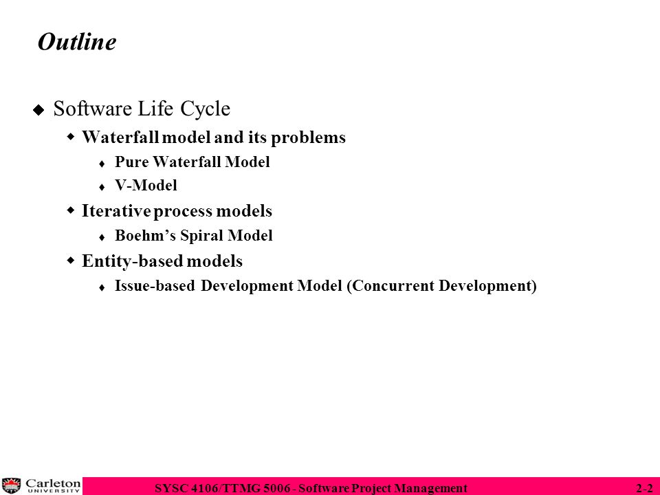 SYSC 4106/TTMG 5006 - Software Project Management2-13 Software Development as Application Domain: A Use Case Model