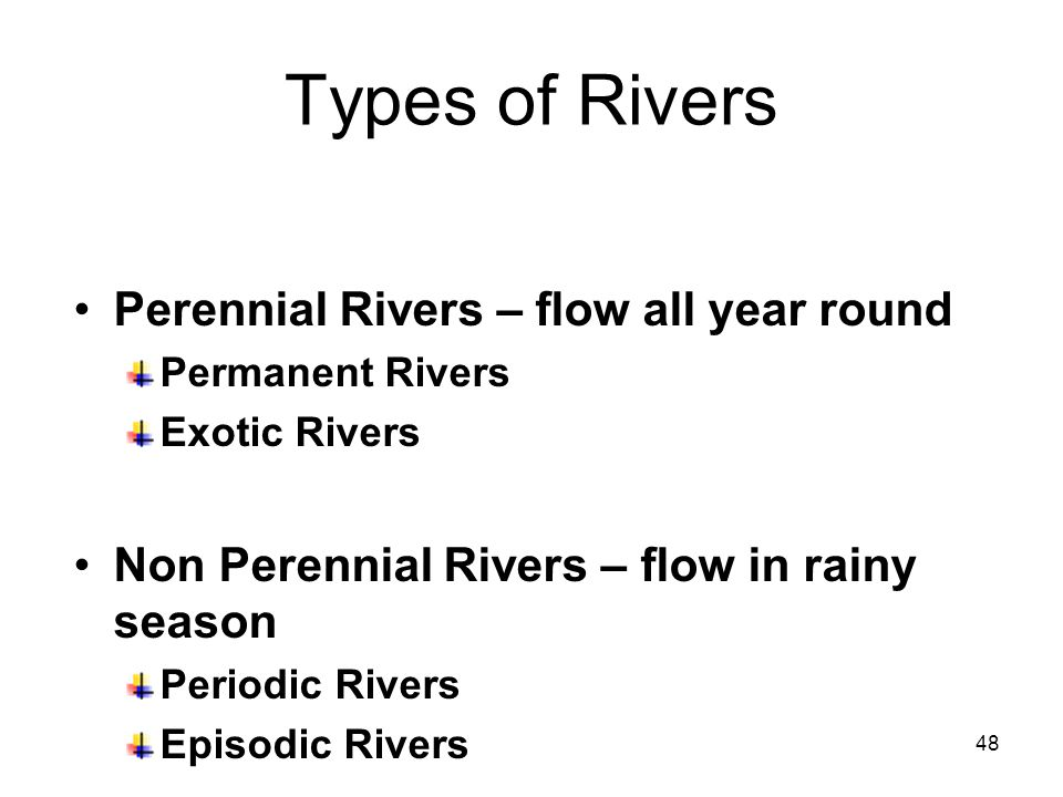 49 Permanent Rivers Flow all year round