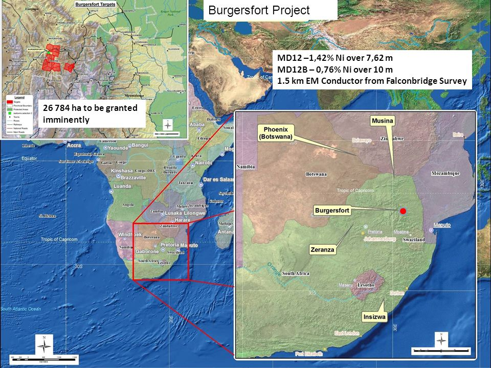 Burgersfort Project Locality MD12 –1,42% Ni over 7,62 m MD12B – 0,76% Ni over 10 m 1.5 km EM Conductor from Falconbridge Survey Burgersfort Project 26 784 ha to be granted imminently