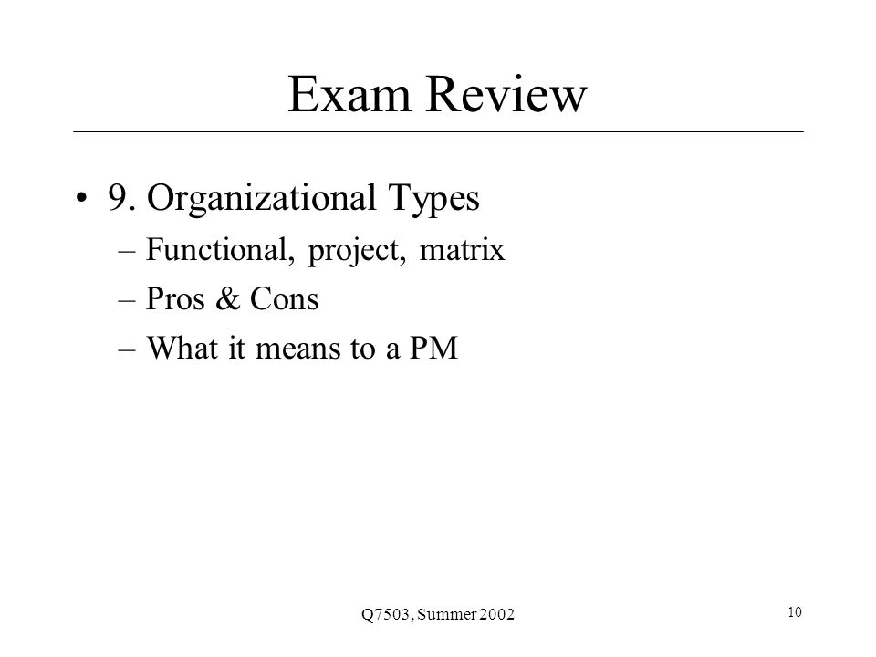 Q7503, Summer 2002 10 Exam Review 9.