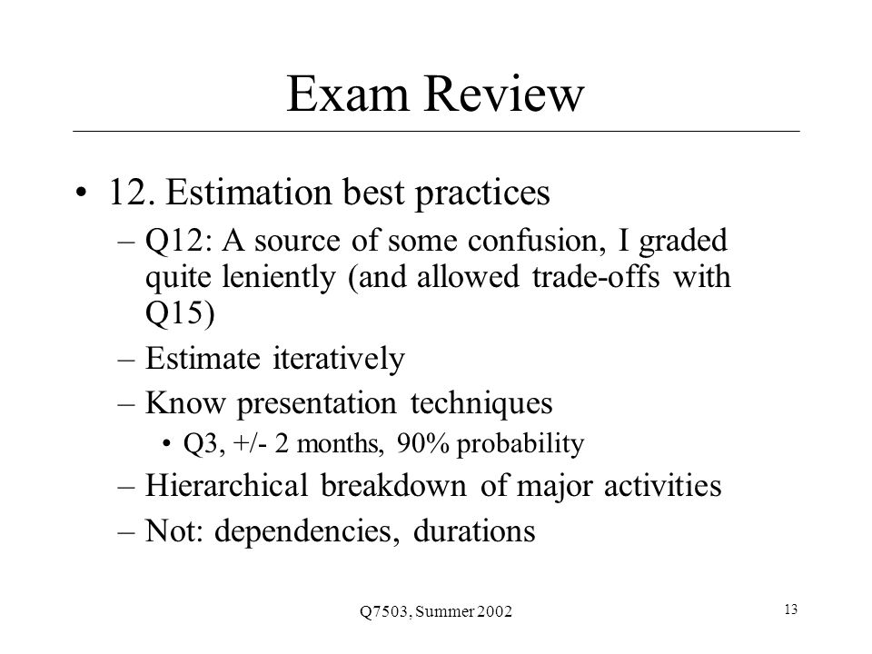 Q7503, Summer 2002 13 Exam Review 12.