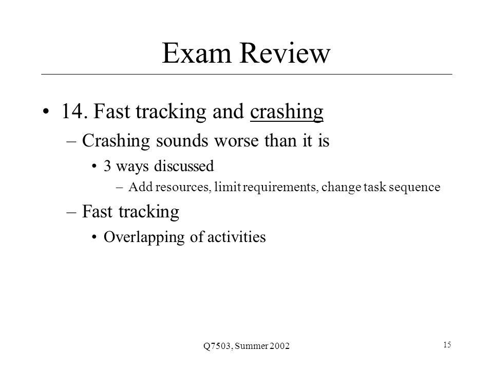 Q7503, Summer 2002 15 Exam Review 14.