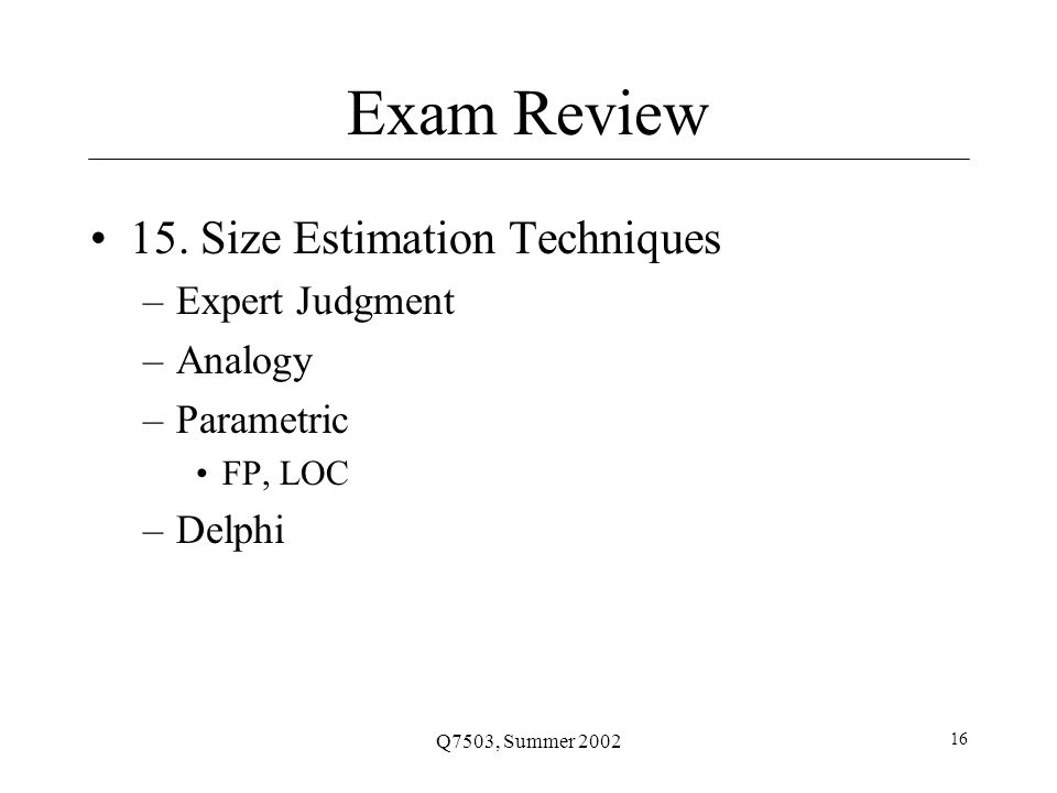 Q7503, Summer 2002 16 Exam Review 15.