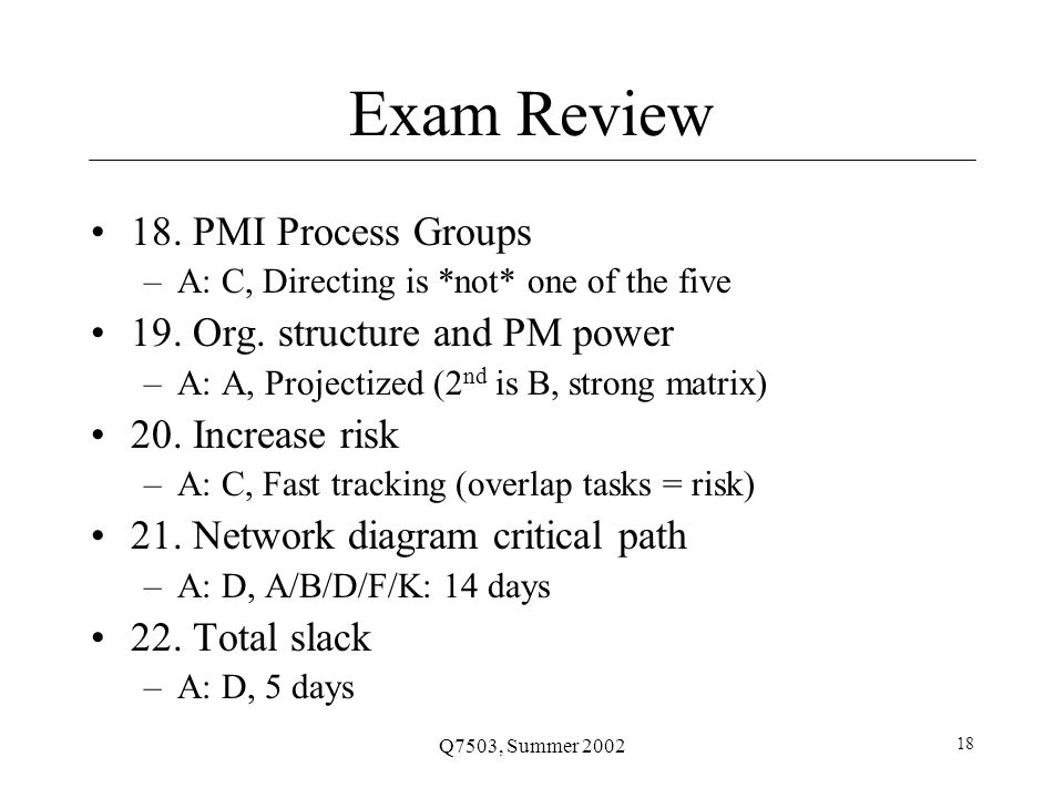 Q7503, Summer 2002 18 Exam Review 18.