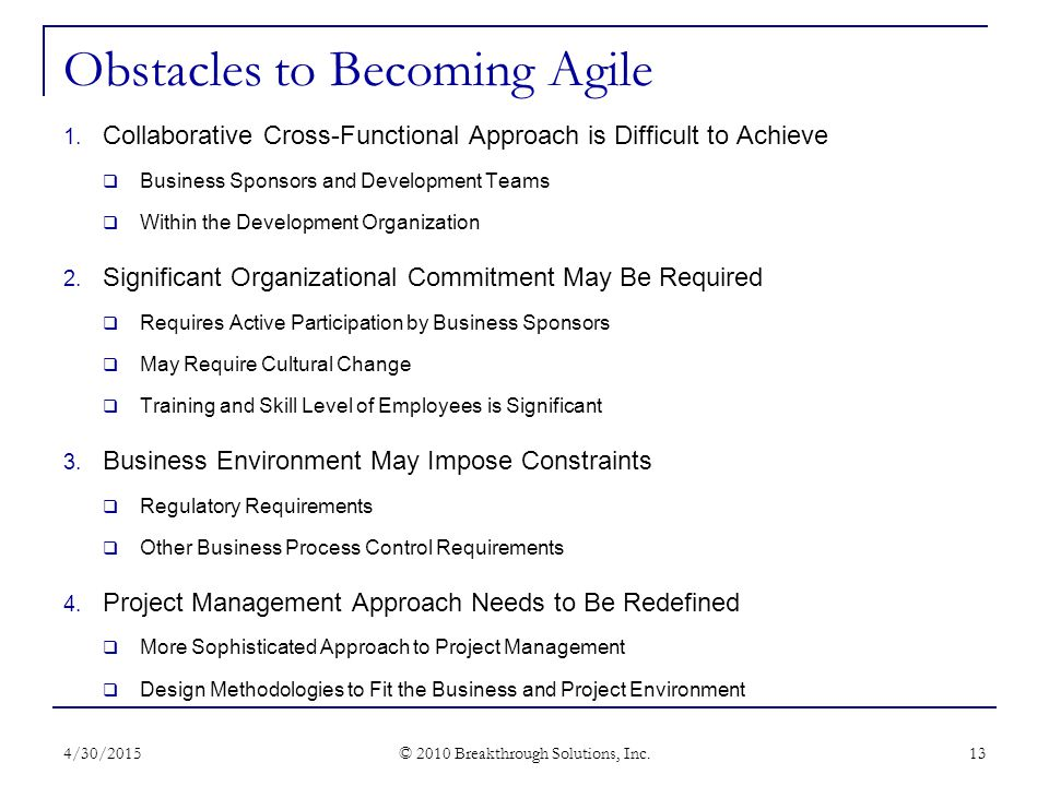 Obstacles to Becoming Agile 4/30/2015 © 2010 Breakthrough Solutions, Inc.