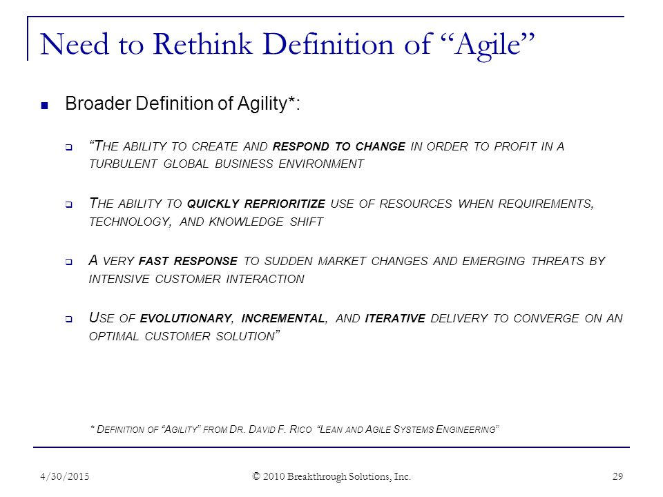 Need to Rethink Definition of Agile 4/30/2015 © 2010 Breakthrough Solutions, Inc.