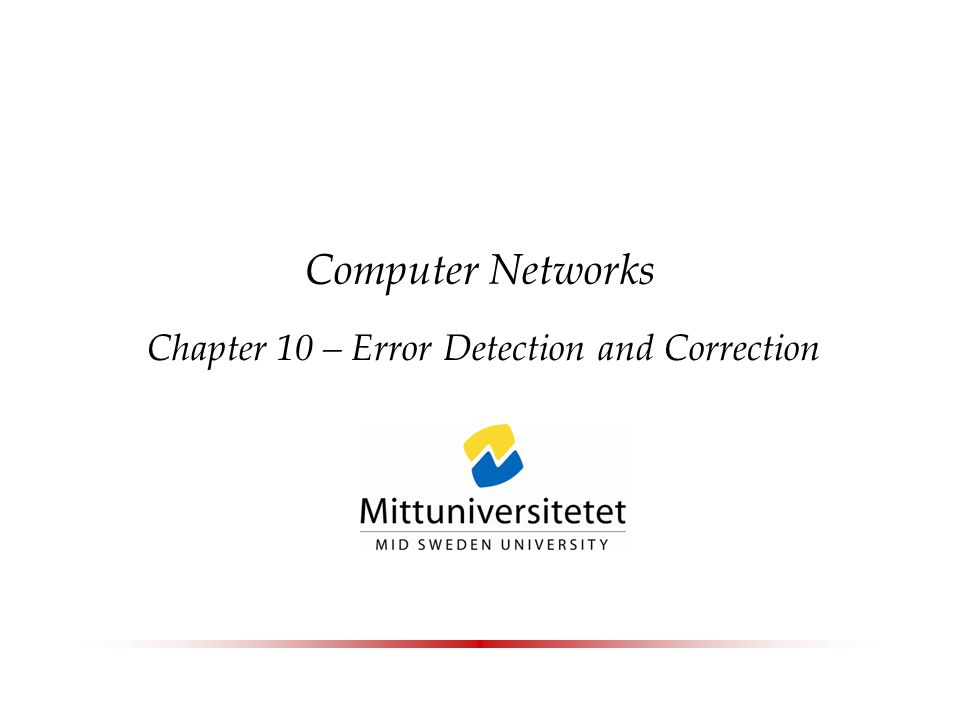 Computer Networks Chapter 10 – Error Detection and Correction