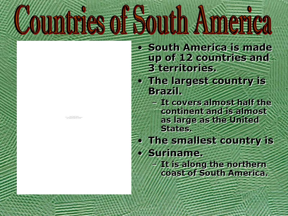 South America is made up of 12 countries and 3 territories.