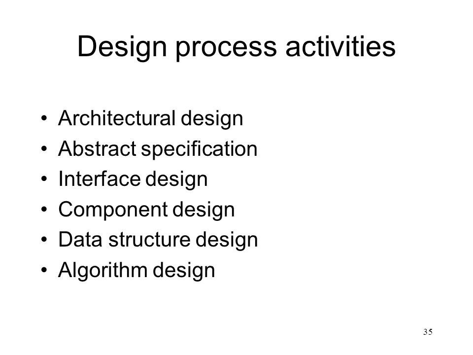 35 Design process activities Architectural design Abstract specification Interface design Component design Data structure design Algorithm design