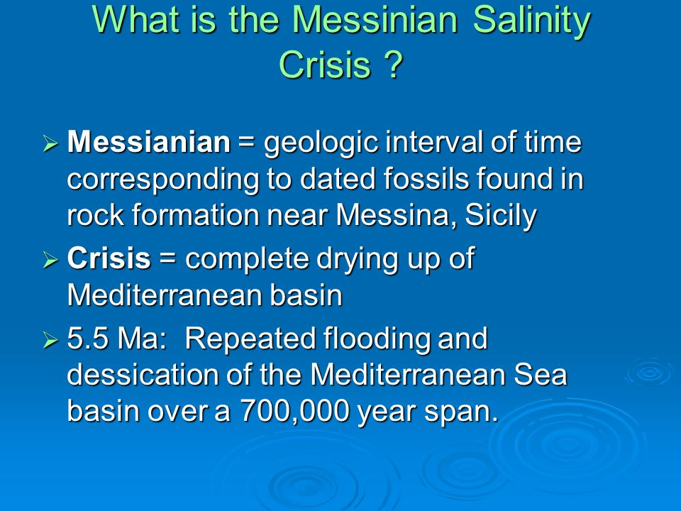 What is the Messinian Salinity Crisis .