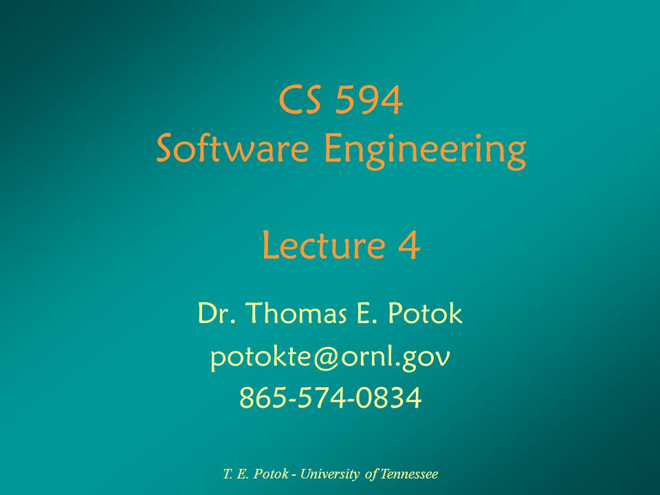 22 Software Engineering CS 594T.E.