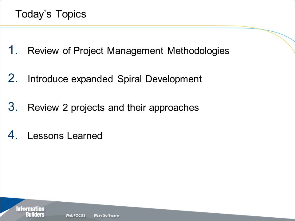 Today's Topics 1.Review of Project Management Methodologies 2.