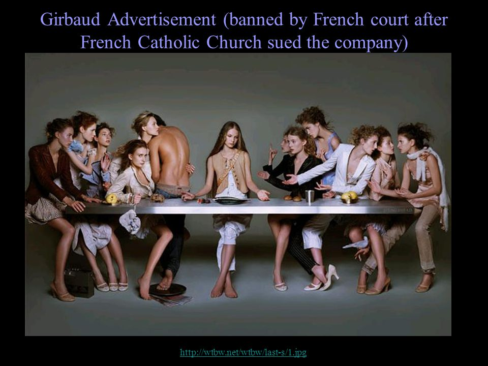 Girbaud Advertisement (banned by French court after French Catholic Church sued the company) http://wtbw.net/wtbw/last-s/1.jpg