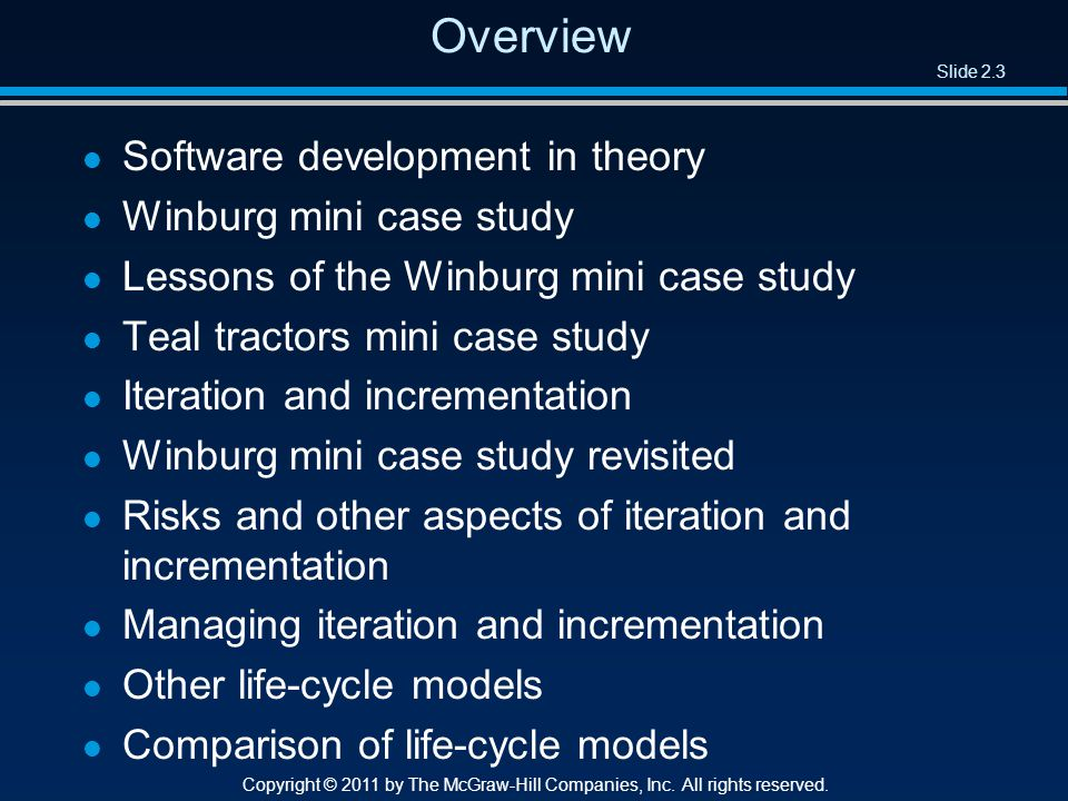 Slide 2.3 Copyright © 2011 by The McGraw-Hill Companies, Inc. All rights reserved. Overview l Software development in theory l Winburg mini case study