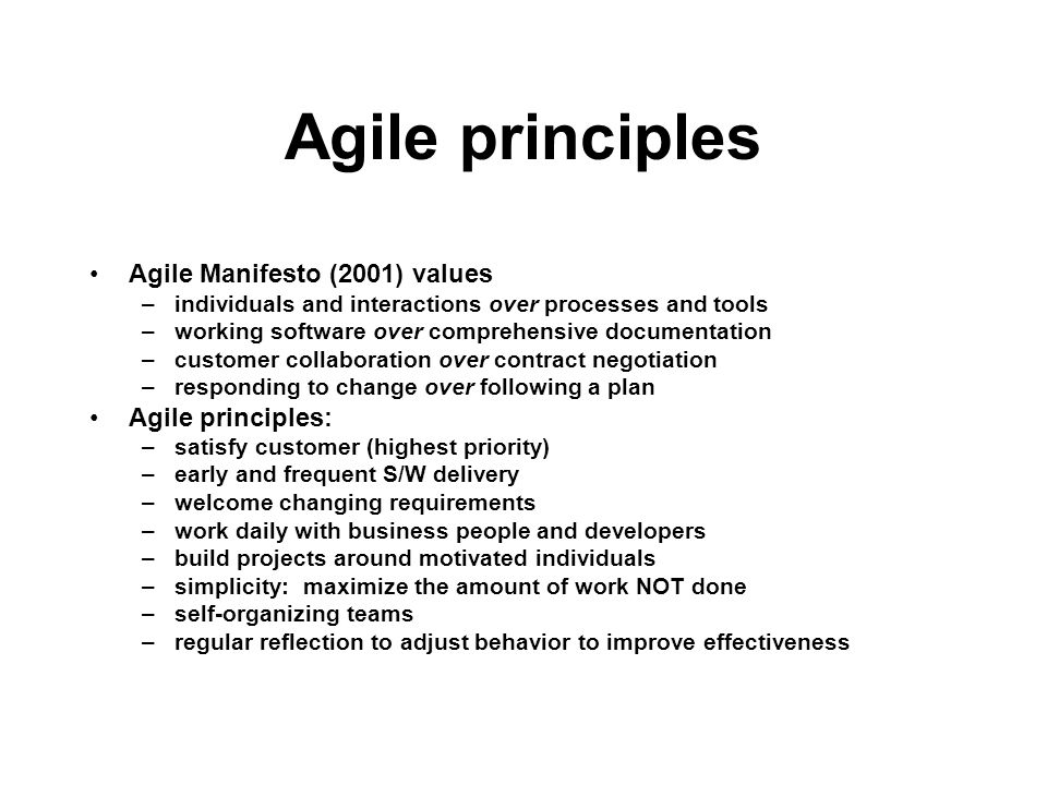 Agile principles Agile Manifesto (2001) values –individuals and interactions over processes and tools –working software over comprehensive documentati